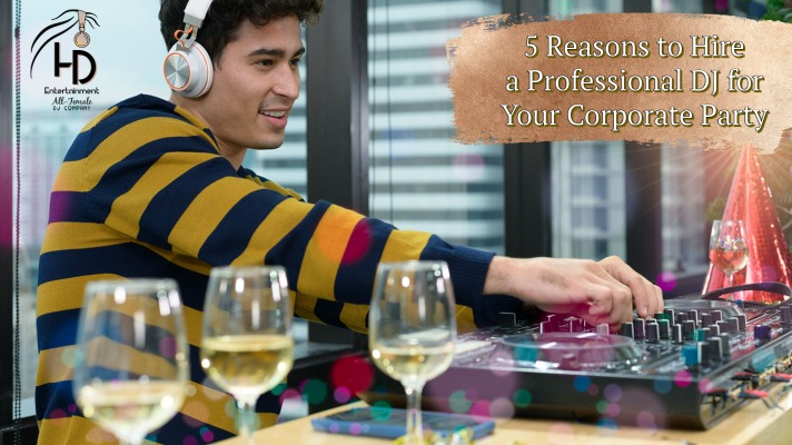 5 Reasons to Hire a Professional DJ For Your Corporate Party
