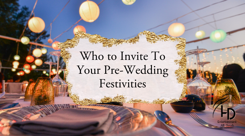 Who to Invite to Your Pre-Wedding Festivities